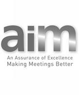 AIM - an assurance of excellence making meetings better
